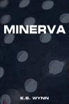 Minerva - E.S. Wynn