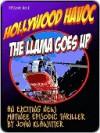 Hollywood Havoc In The Llama Goes Up (Episode 2) - John Klawitter