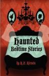 Haunted Bedtime Stories - J. Snowy, Natalie Silva, Cherianne Svendsen