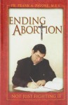 Ending Abortion: Not Just Fighting It - Frank Pavone
