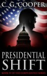 Presidential Shift (The Complete Novel): A Political Thriller (Corps Justice) - C.G. Cooper, Karen Rought