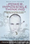 The Power of Impossible Thinking: Transform the Business of Your Life and the Life of Your Business [With CDROM] - Yoram J. Wind, Robert Gunther