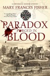 Paradox Forged in Blood - Mary Frances Fisher