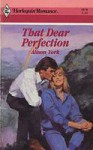 That Dear Perfection (Harlequin Romance, #2970) - Alison York