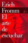 El Arte de Escuchar (Biblioteca Erich Fromm) - Erich Fromm