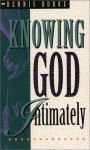 Knowing God Intimately - Dennis Burke