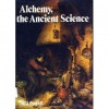 Alchemy, the ancient science (A New library of the supernatural) - Neil Powell