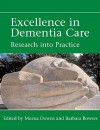 Excellence in Dementia Care: Principles and Practice - Murna Downs, Barbara Bowers