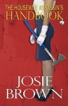 The Housewife Assassin's Handbook (The Housewife Assassin Series) (Volume 1) - Josie Brown