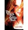 [ The Witch and the Devil's Son [ THE WITCH AND THE DEVIL'S SON ] By White, Jennifer B ( Author )Oct-21-2011 Paperback - Jennifer B White
