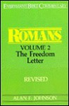 Romans: The Freedom Letter, Vol. 2 - Alan F. Johnson