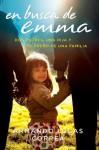 En busca de Emma: Dos padres, una hija y el sueno de una familia - Armando Lucas Correa