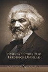 By Frederick Douglass Narrative of the Life of Frederick Douglass: And Selected Essays and Speeches (Barnes & Noble Signat [Hardcover] - Frederick Douglass