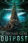 Outpost - W. Michael Gear