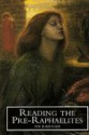 Reading the Pre-Raphaelites - Tim Barringer