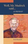 Well, Mr. Mudrick Said ... a Memoir - Bob Blaisdell