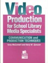 Video Production for School Library Media Specialists: Communication and Production Techniques - Terry McConnell, Harry W. Sprouse