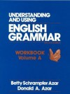 Understanding and Using English Grammar: Workbook--Volume A - Betty Schrampfer Azar, Donald A. Azar
