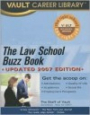 The Law School Buzz Book, 2007 Edition (Vault Career Library) - Vault Editors