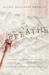 Breathe: Finding Freedom to Thrive in Relationships After Childhood Sexual Abuse - Nicole Bromley