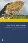 Le Reveil Du Geant Assoupi: Perspectives de L'Agriculture Commerciale Dans les Savanes Africaines - World Bank Publications