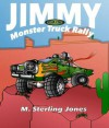 Jimmy and the Monster Truck Rally - M. Sterling Jones