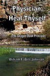 Physician, Heal Thyself: The Oxygen Mask Principle - William Johnson