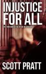 Injustice for All (Joe Dillard Series) - Scott Pratt