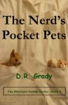 The Nerd's Pocket Pets (The Morrison Family - Book 4) - D.R. Grady