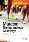 Maraton. Trening metodą Gallowaya - Jeff Galloway