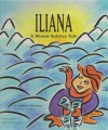 Iliana, A Winter Solstice Tale - Walter Fordham