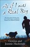 As If I Was a Real Boy - Gordon MacKenzie, Jeannie Mackenzie