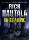 Untcigahunk - The Complete Little Brothers - Rick Hautala, Neil Jackson