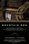 Mountain Men: The Remarkable Climbers And Determined Eccentrics Who First Scaled The World's Most Famous Peaks - Mick Conefrey, Tim Jordan