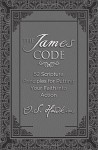 The James Code: 52 Scripture Principles for Putting Your Faith into Action - O. S. Hawkins