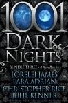 1001 Dark Nights: Bundle Three - Christopher Rice, Lorelei James, Lara Adrian, Julie Kenner