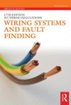 Wiring Systems and Fault Finding: for Installation Electricians (17th Edition IET Wiring Regulations) - Brian Scaddan