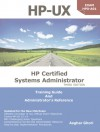 HP-UX: HP Certification Systems Administrator, Exam HP0-A01: Training Guide and Administrator's Reference, 3rd Edition - Asghar Ghori