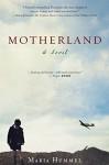 Motherland: A Novel - Maria Hummel