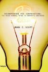 Reinspiring the Corporation: The Seven Seminal Paths to Corporate Greatness - Mark Coleridge Scott, Bernard Scott