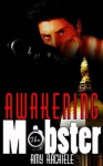 Awakening the Mobster: Mobster's Series Book 2 (Mobster Series) - Amy Rachiele, Summer Marston