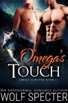 Omega's Touch: M/M Gay Shifter Mpreg Romance (Anima Sanator Book 1) - Wolf Specter, Jacklyn Black