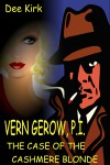 Verne Gerow, PI: The Case of the Cashmere Blonde - Dee Kirk
