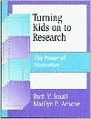 Turning Kids on to Research: The Power of Motivation - Ruth V. Small, Marilyn P. Arnone
