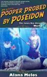 Pooper Probed by Poseidon (The Janus Key Chronicles Book 7) - Alana Melos, Rev. Jotham Talbot