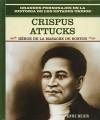 Crispus Attucks: Hero of the Boston Massacre - Rosen Publishing Group, Anne Beier