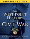 The West Point History of the Civil War Enhanced Edition - United States Military Academy, Clifford J. Rogers, Ty Seidule, Samuel J. Watson, Mark E. Neely, Jr., Joseph T. Glatthaar, Steven E. Woodworth, Early J. Hess