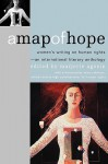 A Map of Hope: Women's Writing on Human Rights-An International Literary Anthology - Marjorie Agosín