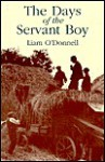 The Days of the Servant Boy - Liam O'Donnell