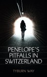 Penelope's Pitfalls in Switzerland - Tyburn Way